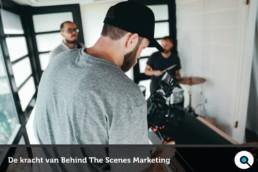 De kracht van behind the scenes marketing - Lincelot - FI