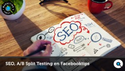 SEO, A/B Split Testing & Facebooktips