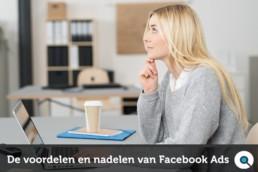 De voordelen en nadelen van Facebook advertenties