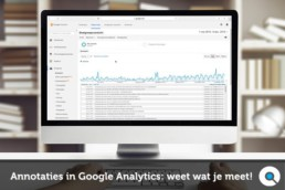 Annotaties in Google Analytics - weet wat je meet