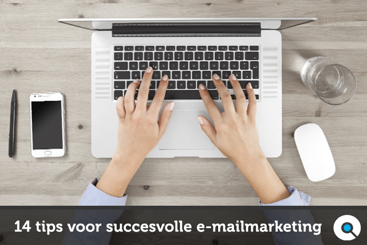 14 tips voor succesvolle e-mailmarketing