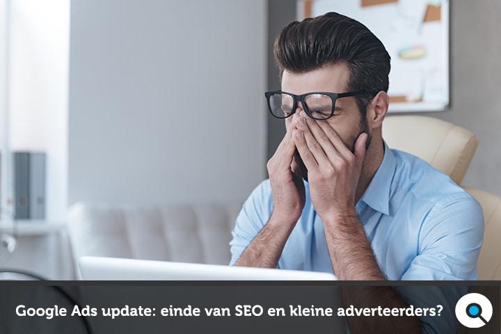 Google Ads update - einde van SEO en kleine adverteerders?