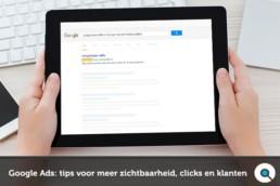 Google Ads - 3 tips voor meer zichtbaarheid, clicks en klanten