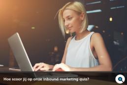 Hoe scoor jij op onze inbound marketing quiz?