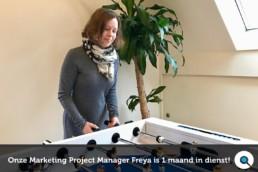 Hoera! Onze Marketing Projectmanager Freya is 1 maand in dienst.