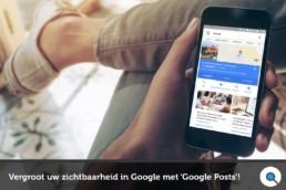 Google Posts - Vergroot uw zichtbaarheid in Google - Lincelot