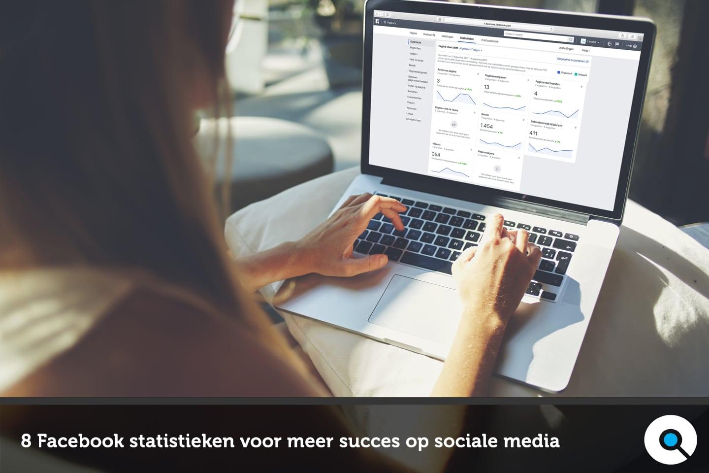 8 Facebook statistieken voor meer succes op sociale media