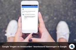 Google Vragen en Antwoorden - beantwoord klantvragen in Google