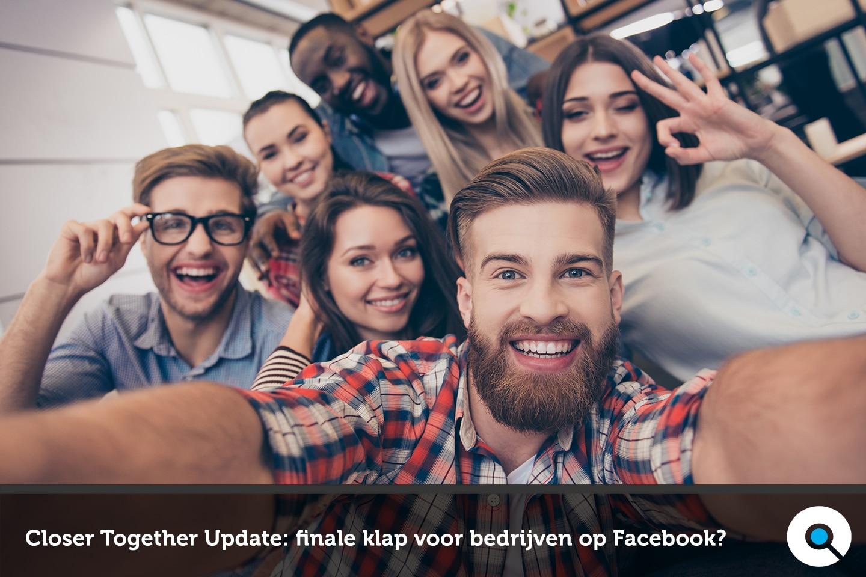 Facebook Closer Together Update - finale klap voor bedrijven op Facebook