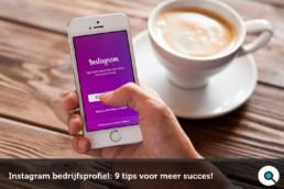 Instagram bedrijfsprofiel - 9 tips voor meer succes