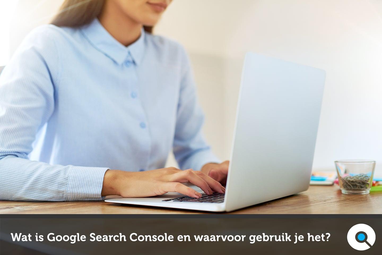 Wat is Google Search Console en waarvoor gebruik je het? - Lincelot