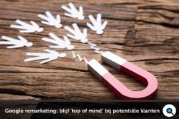 Google remarketing- zo blijf je top of mind bij potentiële klanten - Lincelot