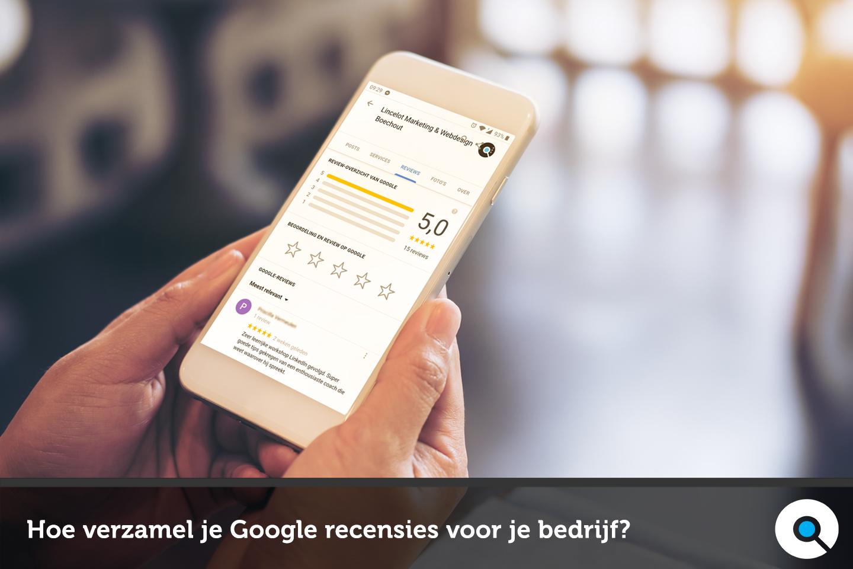 Hoe verzamel je Google recensies voor je bedrijf - Lincelot - FI