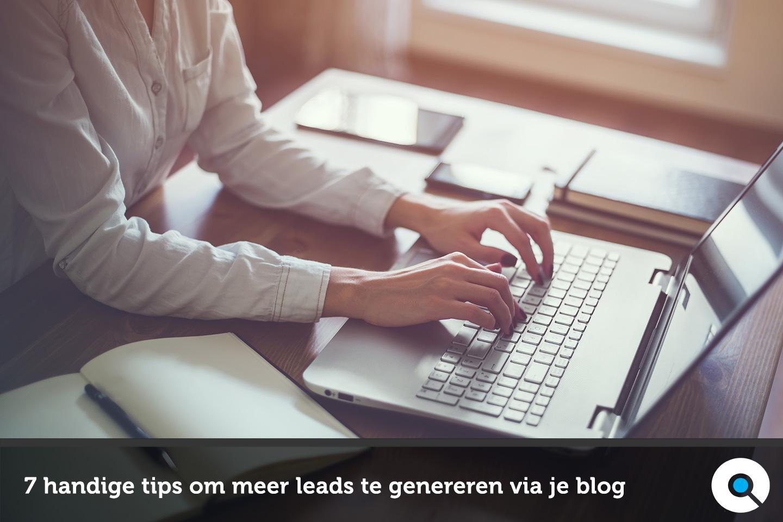 Meer leads genereren via je blog - Volg deze 7 handige tips - Lincelot