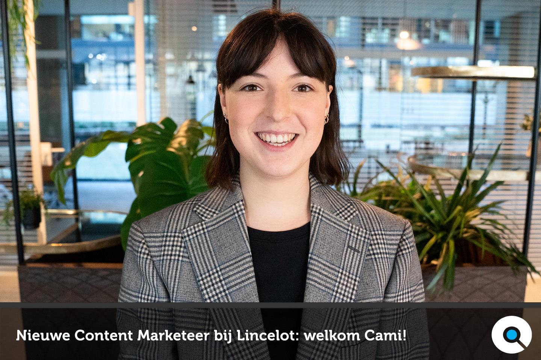Nieuwe Junior Content Marketeer bij Lincelot - Cami Lenaerts - DEF - FIM